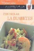 controlar la diabetes: comer sano con la fundacion grande covian y las recetas de karlos arguiñano-9788496177291