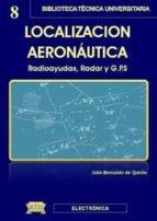 localizacion aeronautica: radioayudas, radar y gps julio gonzalez bernaldo de quiros 9788496486591