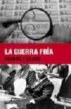 la guerra fria-alvaro lozano-9788496614291