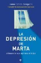 la depresion de marta: a traves de sus lagrimas vi la luz-jaime smith semprun-9788497344791
