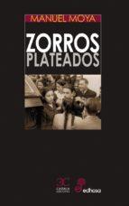 zorros plateados-manuel moya-9788497407991