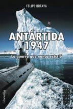 antartida 1947 felipe botaya 9788497633291