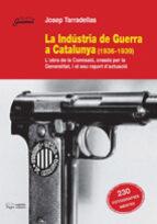 El libro de La industria de la guerra a catalunya (1936-1939) autor JOSEP TARRADELLAS DOC!