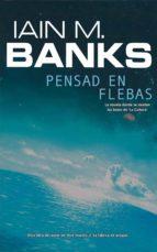 pensad en flebas (ebook)-ian banks-ian m. banks-9788498009491