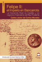 felipe ii: el imperio en bancarrota (ebook)-carlos javier de carlos morales-9788498270891
