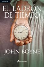 el ladron del tiempo-john boyne-9788498383591