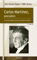 El libro de Carlos martínez, pescadero autor JOSÉ ANTONIO;ÁLVAREZ, PABLO ÍÑIGUEZ PDF!