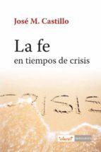 la fe en tiempos de crisis (ebook)-jose m. castillo-9788498465891