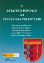 el estatuto juridico del reservista voluntario jose maria abad liceras 9788498499391