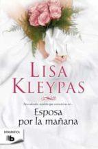 esposa por la mañana-lisa kleypas-9788498727791