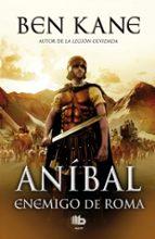 anibal: enemigo de roma-ben kane-9788498729191