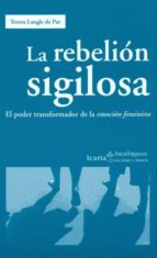 rebelion sigilosa: el poder transformador de la emocion feminista teresa langle de paz 9788498883091