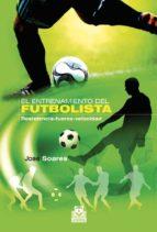entrenamiento del futbolista  resistencia fuerza velocidad jose soares 9788499100791