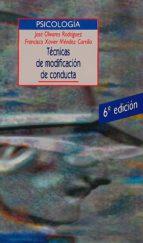 tecnicas de modificacion de conducta (6ª ed.) jose olivares rodriguez francisco xavier mendez carrillo 9788499401591