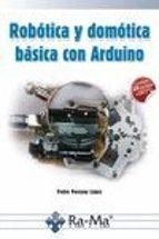 robotica y domotica basica con arduino pedro porcuna lopez 9788499646091