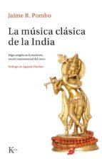 la musica clasica de la india: raga sangita en la tradicion vocal e instrumental del norte-jaime rodriguez pombo-9788499884691
