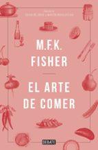 el arte de comer-m. f. k. fisher-9788499925691