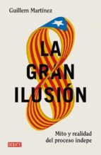 la gran ilusion guillem martinez 9788499926391