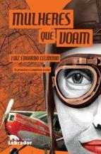 mulheres que voam (ebook) luiz eduardo celidonio 9788593058691