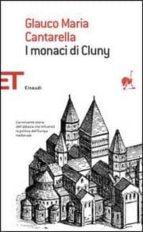 i monaci di cluny glauco m. cantarella 9788806173791
