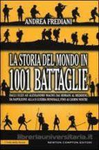 la storia del mondo in 1001 battaglie-andrea frediani-9788854181991