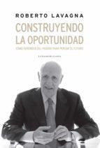 construyendo la oportunidad (ebook)-roberto lavagna-9789500751391