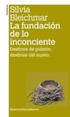 fundacion de lo inconciente ( 2ª ed.)-silvia bleichmar-9789505181391
