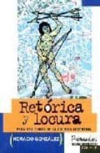 retorica y locura: para una teoria de la cultura argentina-horacio gonzalez-9789505811991