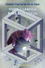fisica cuantica para filo-sofos (2ª ed.)-alberto clemente de la torre-9789681661991