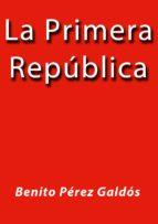 la primera república (ebook) cdlap00001991
