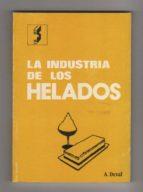 El libro de La industria de los helados autor A DEVAL EPUB!