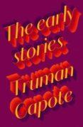 EARLY STORIES OF TRUMAN CAPOTE - 9780241202401 - TRUMAN CAPOTE