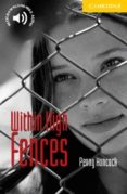 WITHIN HIGH FENCES (LEVEL 2) - 9780521605601 - PENNY HANCOCK