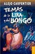 TEMAS DE LA LIRA Y DEL BONGO - 9786071639301 - ALEJO CARPENTIER