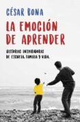 LA EMOCIÓN DE APRENDER - 9788401019401 - CESAR BONA