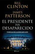 EL PRESIDENTE HA DESAPARECIDO - 9788408190301 - JAMES PATTERSON