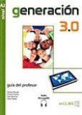 GENERACIÓN 3.0 - GUÍA PARA EL PROFESOR (A2) - 9788415299301 - VV.AA.