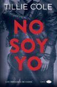 NO SOY YO (SAGA LOS VERDUGOS DE HADES 1) - 9788416223701 - TILLIE COLE