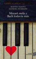 MOZART MOLA Y BACH TODAVÍA MÁS - 9788416261901 - MATTEO RAMPIN