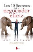 LOS DIEZ SECRETOS DEL NEGOCIADOR EFICAZ - 9788416579501 - GUY CABANA