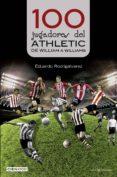 100 jugadores del athletic-eduardo rodrigalvarez-9788416918201