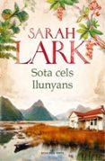 SOTA CELS LLUNYANS - 9788416930401 - SARAH LARK