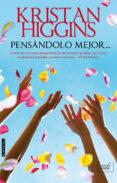 PENSANDOLO MEJOR - 9788416973101 - KRISTAN HIGGINS
