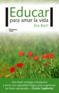 educar para amar la vida (ebook)-eva bach-9788417002701