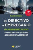 DE DIRECTIVO A EMPRESARIO: GUIA PARA DIRECTIVOS QUE DESEAN ADQUIRIR UNA EMPRESA - 9788417209001 - RAMON PALACIN