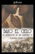 BAJO EL CIELO (LA RENDICIÓN DE UN LIBERTINO 2) (EBOOK) - 9788417540401 - LAURA MERCE