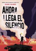 Descargas de audiolibros gratis para computadora AHORA LLEGA EL SILENCIO (Literatura española)