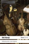 INTRODUCCION A LA MUSICA - 9788420608501 - OTTO KAROLYI