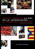 LA ERA DE LA INFORMACION (VOL. 2): ECONOMIA, SOCIEDAD Y CULTURA. EL PODER DE LA IDENTIDAD - 9788420647401 - MANUEL CASTELLS