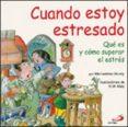 CUANDO ESTOY ESTRESADO: QUE ES Y COMO SUPERAR EL ESTRES - 9788428523301 - MICHAELENE MUNDY